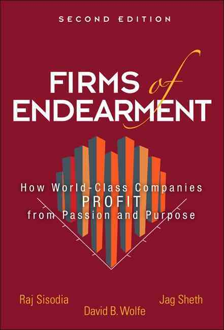 Firms of Endearment By Sheth, Jagdish N./ Sisodia, Rajendra S./ Wolfe, David B.