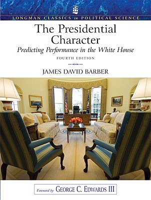 The Presidential Character By Barber, James David